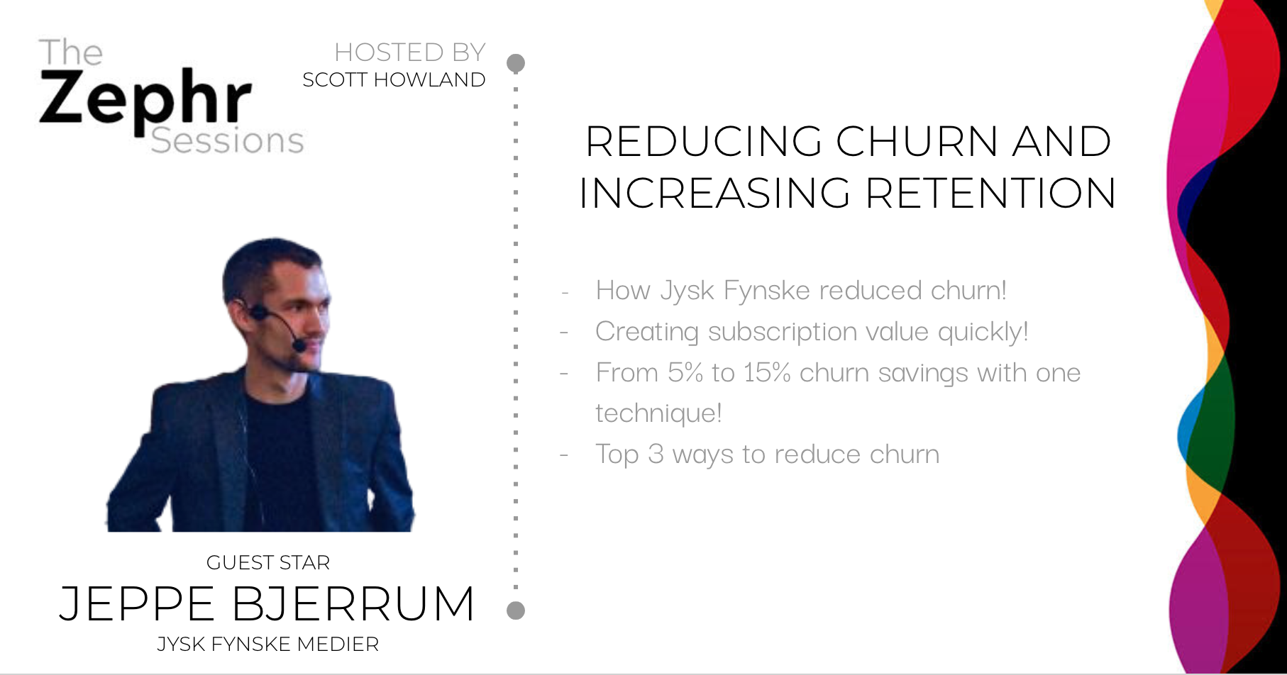 Jeppe Bjerrum - Reducing Churn and Increasing Retention - Zephr
